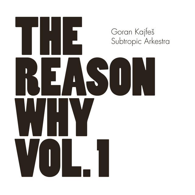 Skivomslag för Goran Kajfes Subtropic Arkestra: The Reason Why Vol. 1
