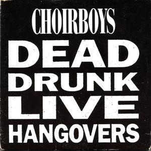 Dead Drunk Live Hangovers