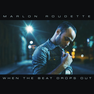 When the Beat Drops Out - Marlon Roudette