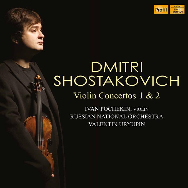 Album cover for Shostakovich: Violin Concertos Nos. 1 & 2 by Dmitri Shostakovich, Ivan Pochekin, Russian National Orchestra, Valentin Uryupin
