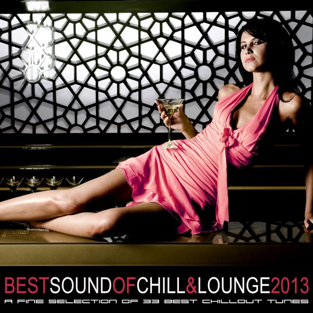 Dave Jerome - Best Sound of Chill & Lounge 2013 (33 Chillout Downbeat Tunes with Ibiza Mallorca Feeling)