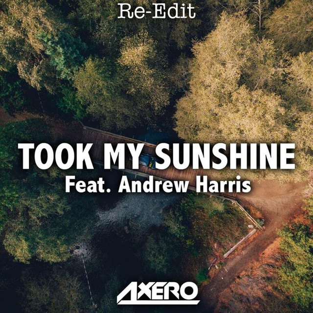Took My Sunshine (feat. Andrew Harris) [Re-Edit]