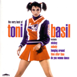 Mickey: The Very Best Of Tony Basil - Toni Basil