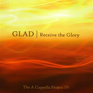 Receive the Glory (A Capella Project IV) album
