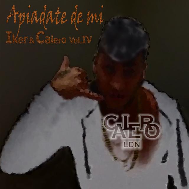 Apiádate de mí - Iker & Calero, Vol. lV