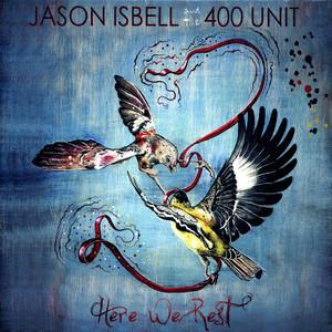 Here We Rest - Jason Isbell