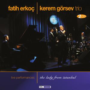 Fatih Erkoç & Kerem Görsev Trio Live Performances Albümü