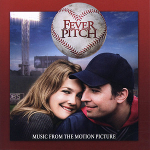 Fever Pitch (Original Motion Picture Soundtrack) album