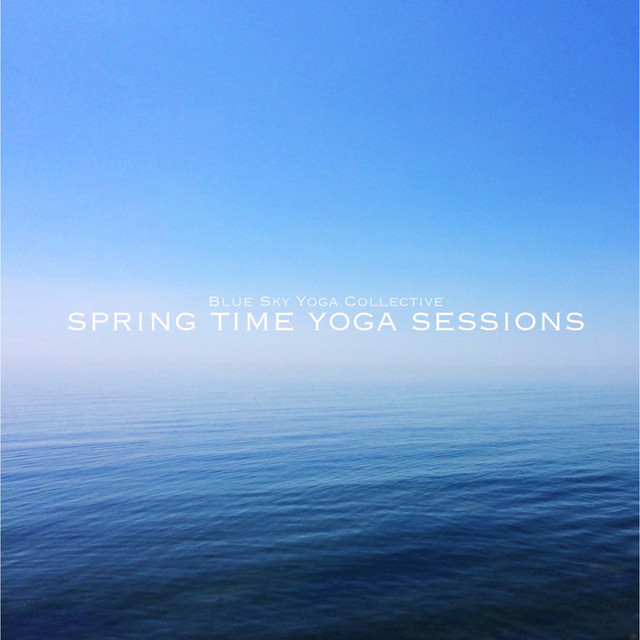 Album cover for Spring Time Yoga Sessions by Blue Sky Yoga Collective