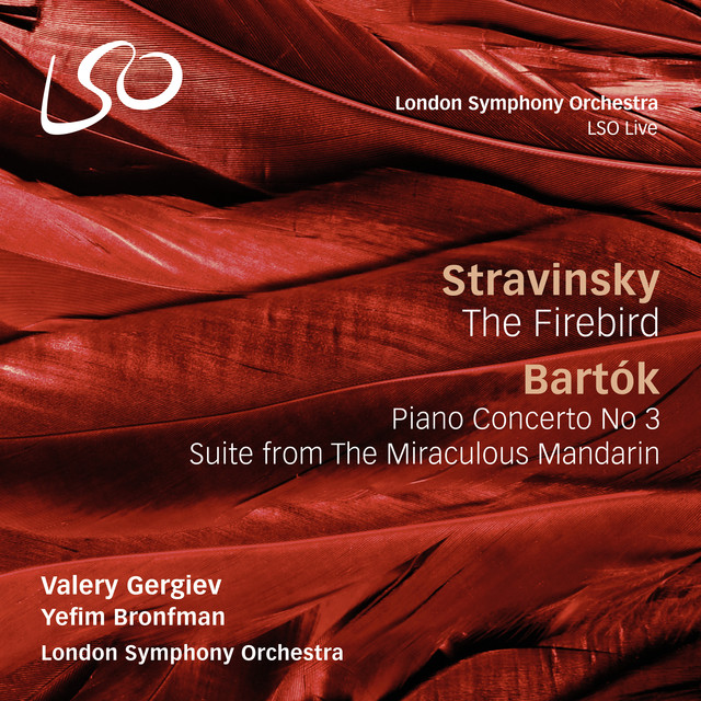 Stravinsky: The Firebird - Bartók: Piano Concerto No. 3 / The Miraculous Mandarin