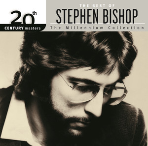 20th Century Masters: The Millennium Collection: The Best of Stephen Bishop album