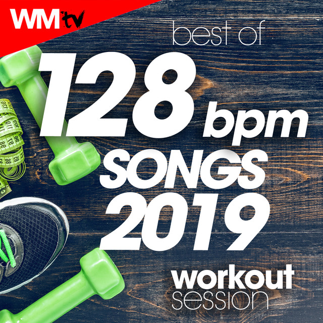 Best Of 128 Bpm Songs 2019 Workout Session (Unmixed Compilation for