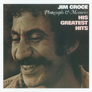 Photographs & Memories - His Greatest Hits - Jim Croce