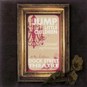 Live at the Dock Street Theatre - 10th Annual Acoustic Performance - Jump Little Children