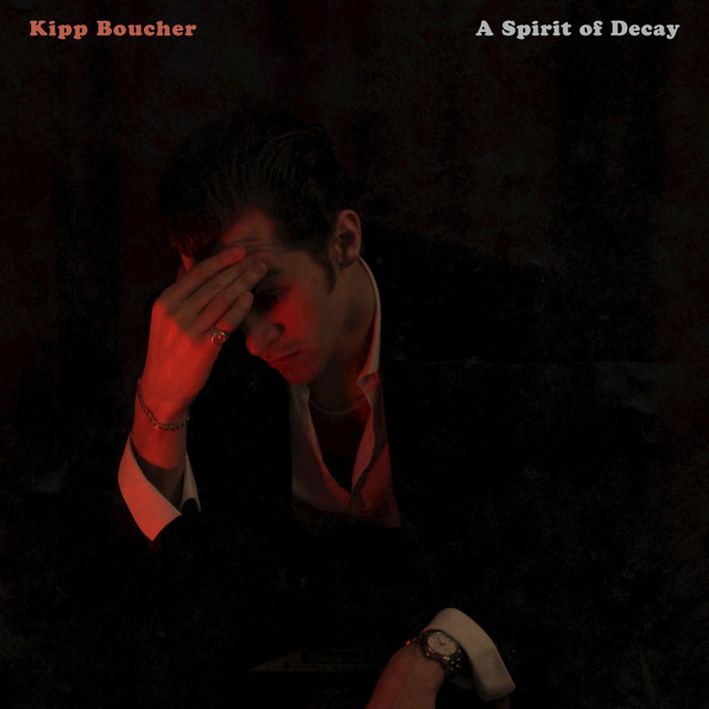 Album cover for A Spirit of Decay by Kipp Boucher