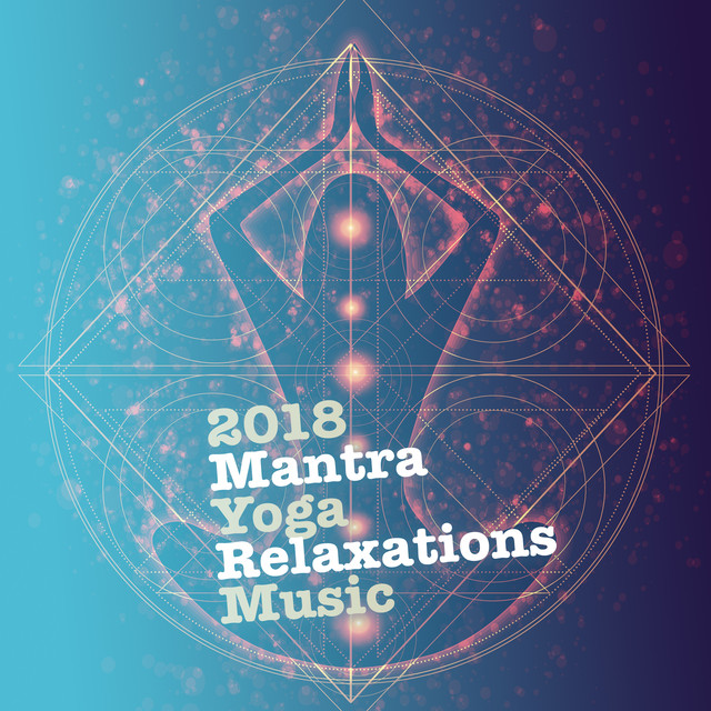 2018 Mantra Yoga Relaxations Music