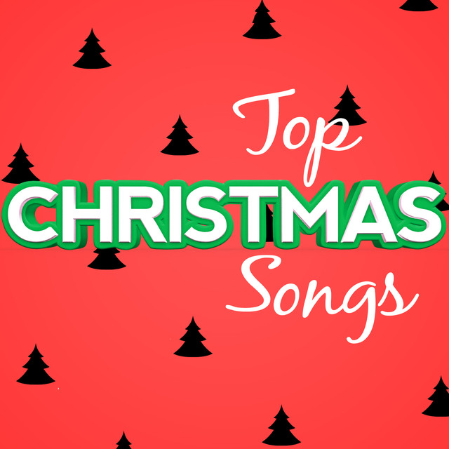 Top Christmas Songs.Top Christmas Songs By Various Artists On Spotify