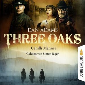 Three Oaks, Folge 06: Cahills Männer Hörbuch kostenlos