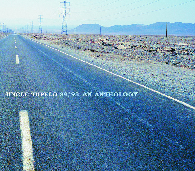 Uncle Tupelo 89/93: An Anthology