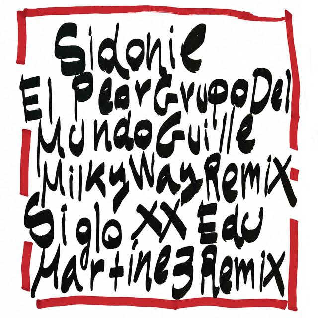 El Peor Grupo del Mundo (Guille Milkyway Remix) / Siglo XX (Edu Martínez Remix)