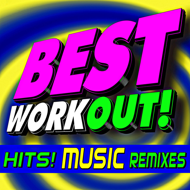 Best Workout! Hits! Music Remixes by Workout Remix Factory
