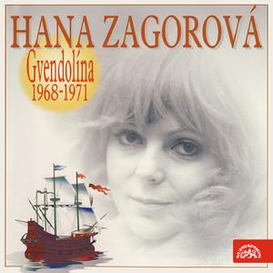 Hana Zagorová - Gvendolína 1968- 1971