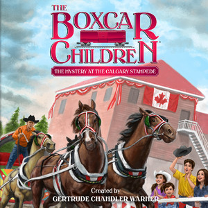The Mystery at the Calgary Stampede - The Boxcar Children 140 Audiobook