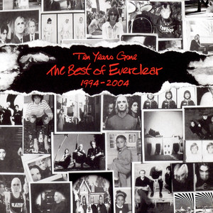 Ten Years Gone The Best Of Everclear 1994-2004 - Everclear