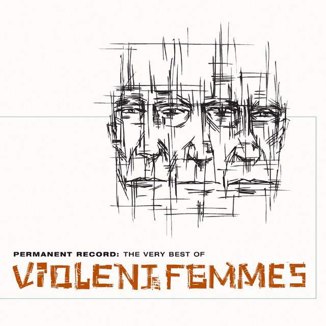 Permanent Record: The Very Best Of The Violent Femmes (GH)
