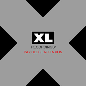 Pay Close Attention : XL Recordings album