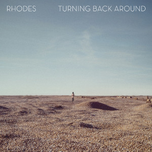 Turning Back Around - Rhodes