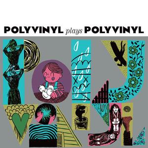 Polyvinyl Plays Polyvinyl album