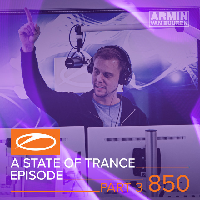 A State Of Trance Episode 850 (Part 3) [Special Fans Choice Episode]