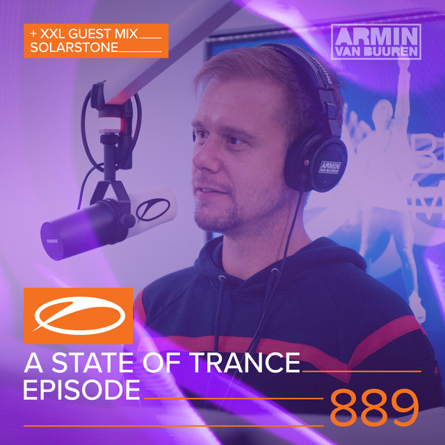 ASOT 889 - A State Of Trance Episode 889 (+XXL Guest Mix: Solarstone)