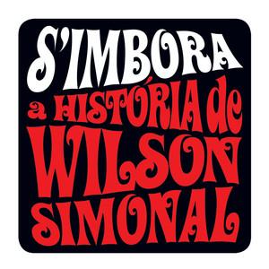 S'Imbora - A História De Wilson Simonal - Wilson Simonal