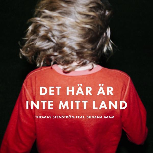 Det här är inte mitt land (feat. Silvana Imam)