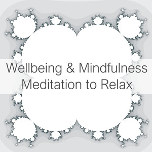 Wellbeing & Mindfulness Meditation To Relax Albümü