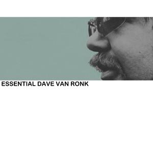 Essential Dave Van Ronk album