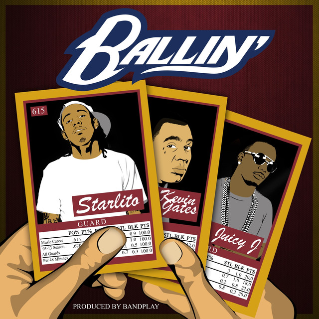 Ballin (feat  Kevin Gates, Juicy J), a song by Starlito