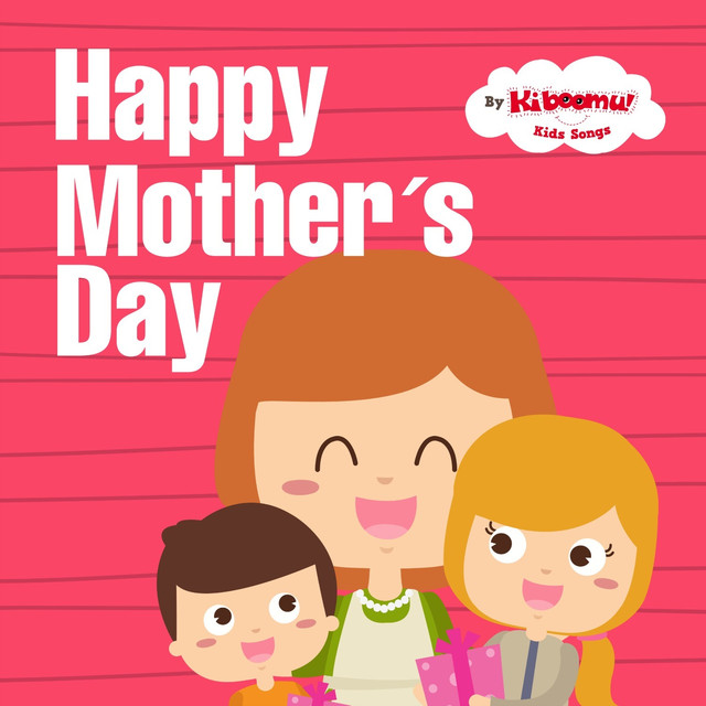 I Love My Mommy Mothers Day Song By The Kiboomers On Spotify