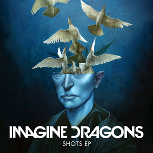 Shots EP - Imagine Dragons