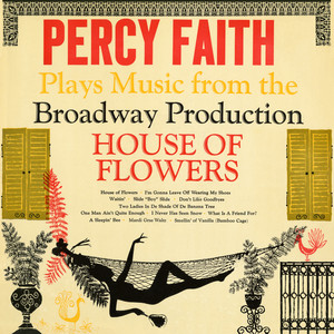 "Plays Music from the Broadway Production ""House Of Flowers"" album"
