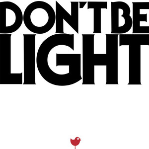 Don't Be Light - Single Edit cover