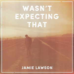 Jamie Lawson, Wasn't Expecting That på Spotify