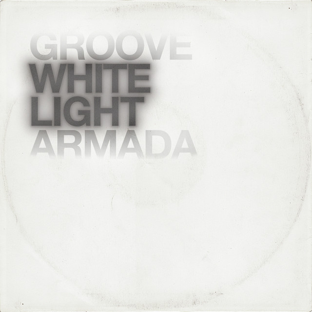 White Light By Groove Armada On Spotify