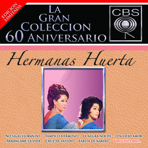 La Gran Coleccion Del 60 Aniversario CBS - Hermanas Huerta - Hermanas Huerta