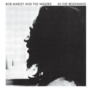 In The Beginning - Bob Marley