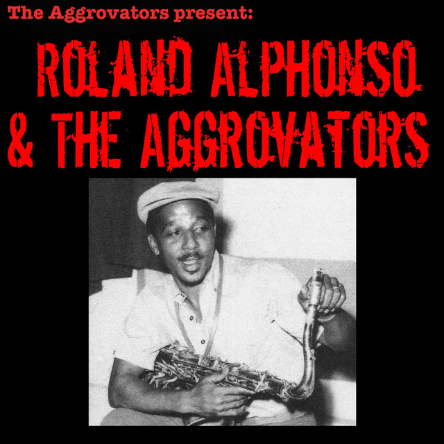 Roland Alphonso & the Aggrovators