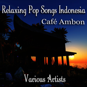 Café Ambon - Relaxing Pop Songs from Indonesia Albumcover