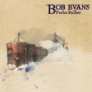 Pasha Bulker  - Bob Evans